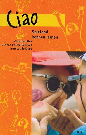 Ciao von Binz,  Christina, Brülhart,  Jean R, Fischer,  Christoph, Raetzo-Brülhart,  Corinne