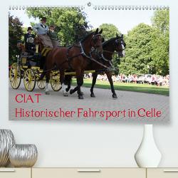 CIAT – Historischer Fahrsport in Celle (Premium, hochwertiger DIN A2 Wandkalender 2020, Kunstdruck in Hochglanz) von Buchverlag,  Hanseatischer