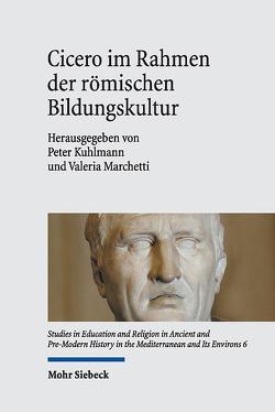 Cicero im Rahmen der römischen Bildungskultur von Kuhlmann,  Peter, Marchetti,  Valeria