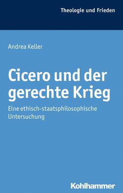 Cicero und der gerechte Krieg von Keller,  Andrea