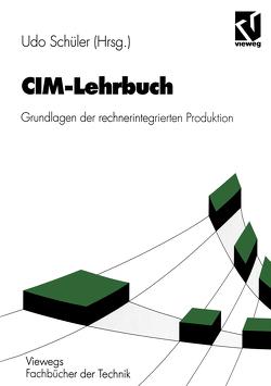 CIM-Lehrbuch von Burgmer,  Michael, Cosack,  K.-J., Götz,  Stefan, Heinz,  K., Kläger,  Siegfried, Michel,  Wilfried, Roschmann,  K., Schüler,  Udo, Vajna,  Sandor, Wichard,  Günter, Zebisch,  H.-J.