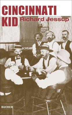 Cincinnati Kid von Bracharz,  Kurt, Jessup,  Richard