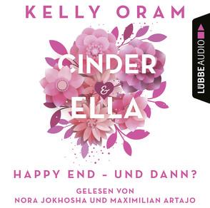 Cinder & Ella – Happy End – und dann? von Artajo,  Maximilian, Jokhosha,  Nora, Oram,  Kelly, Pfeiffer,  Fabienne