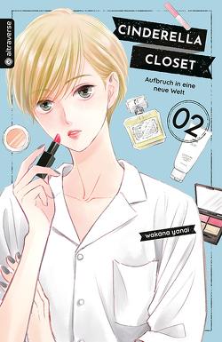 Cinderella Closet – Aufbruch in eine neue Welt 02 von Yanai,  Wakana