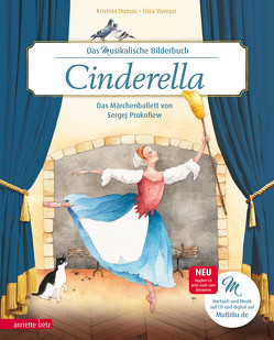 Cinderella (Das musikalische Bilderbuch mit CD) von Dumas,  Kristina, Vavouri,  Elisa