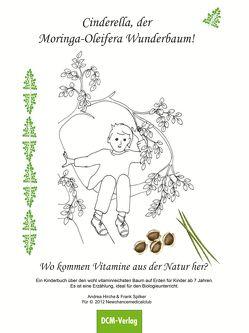 Cinderella, der Moringa Wunderbaum von Hirche,  Andrea, Spilker,  Frank