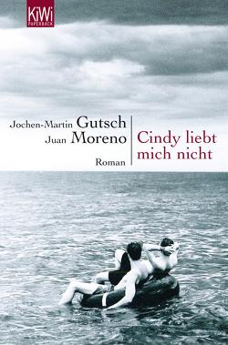 Cindy liebt mich nicht von Gutsch,  Jochen-Martin, Moreno,  Juan