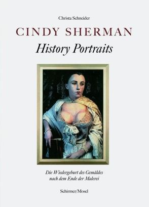Cindy Sherman – History Portraits von Schneider,  Christa