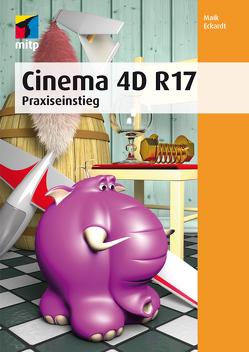 Cinema 4D R 17 von Eckardt,  Maik
