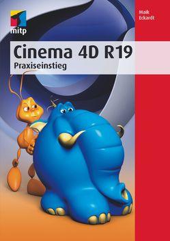 Cinema 4D R19 von Eckardt,  Maik