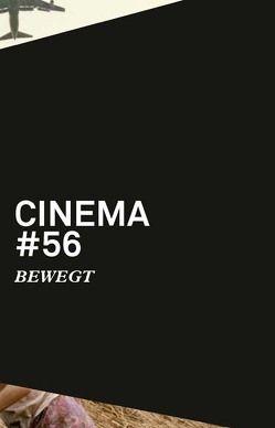 Cinema 56: BEWEGT von Gertiser,  Anita, Jancso,  Nathalie, Krohn,  Daliah, Müller,  René