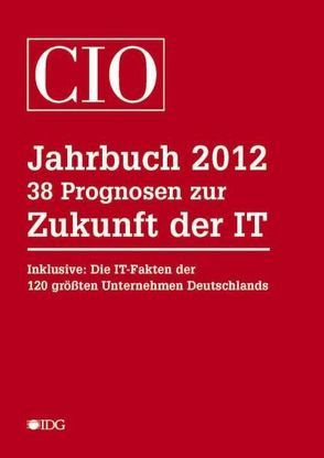 CIO Jahrbuch 2012 von Ellermann,  Horst, König,  Andrea