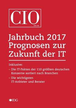 CIO Jahrbuch 2017. Prognosen zur Zukunft der IT von Bayer,  Martin, Röwekamp,  Rolf, Schmöl,  René, Vaske,  Heinrich