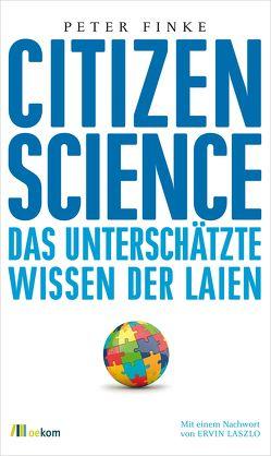 Citizen Science von Finke,  Peter, Laszlo,  Ervin