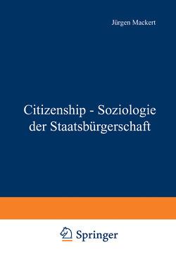 Citizenship – Soziologie der Staatsbürgerschaft von Mackert,  Jürgen, Müller,  Hans Peter
