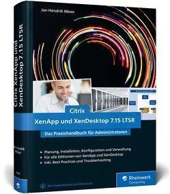 Citrix XenApp und XenDesktop 7.15 LTSR von Meier,  Jan Hendrik