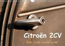 Citroën 2CV Alte Liebe rostet nicht (Wandkalender 2018 DIN A4 quer) von Bölts,  Meike