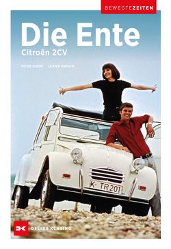 Citroën 2CV – Die Ente von Knaack,  Ulrich, Kurze,  Peter