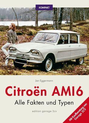 Citroën Ami 6 KOMPAKT von Eggermann,  Jan