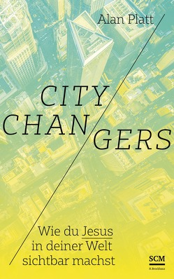 City Changers von Platt,  Alan