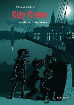 City Crime. Strichcode in Stockholm von Schlüter,  Andreas, Spang,  Markus