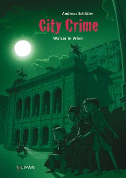 City Crime – Walzer in Wien von Schlüter,  Andreas, Spang,  Markus