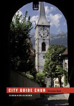 City Guide Chur von Rathgeb,  Christian, Ruch,  Christian