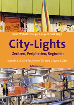 City-Lights – Zentren, Peripherien, Regionen von Langenbrinck,  Gregor, Wilhelm,  Karin