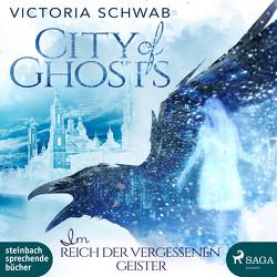 City of Ghosts – Im Reich der vergessenen Geister von Schwab,  Victoria, Wolff,  Carolin-Therese