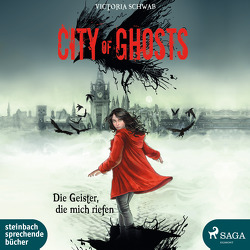 City of Ghosts – Die Geister, die mich riefen von Schwab,  Victoria, Wolff,  Carolin-Therese