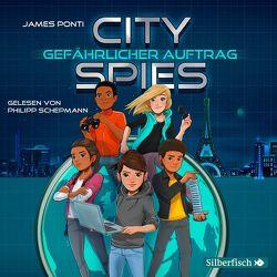 City Spies 1: Gefährlicher Auftrag von Ponti,  James, Schepmann,  Philipp, Ströle,  Wolfram