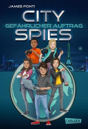 City Spies 1: Gefährlicher Auftrag von Ponti,  James, Ströle,  Wolfram