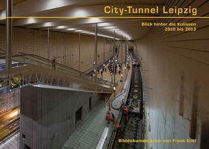 City-Tunnel Leipzig von Eritt,  Claudia, Eritt,  Frank, Kramer,  Susanne, Weiss,  Bernhard
