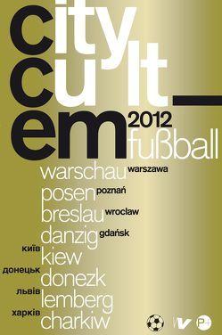 CityCult_EM_2012 von Jasiński,  Artur, Radynski,  Olexiy, Ritter-Jasińska,  Antje