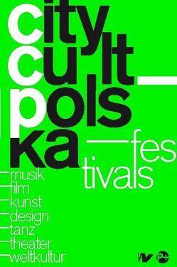 CityCult_Polska_Festivals von Berlinska,  Agnieszka, Ewers,  Sandra, Meyer-Gohde,  Johanna, Pottmann,  Malgorzata, Ritter-Jasińska,  Antje