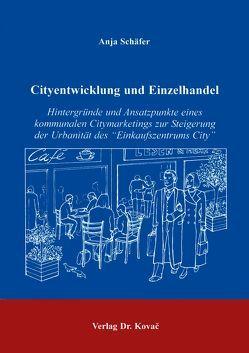 Cityentwicklung und Einzelhandel von Schaefer,  Anja