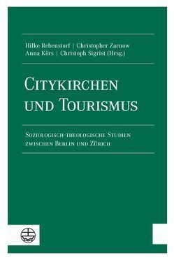 Citykirchen und Tourismus von Körs,  Anna, Rebenstorf,  Hilke, Sigrist,  Christoph, Zarnow,  Christopher