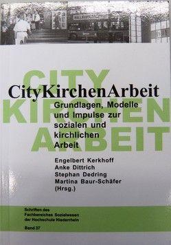 Citykirchenarbeit von Baur-Schäfer,  Martina, Dedring,  Stephan, Dittrich,  Anke, Kerkhoff,  Engelbert
