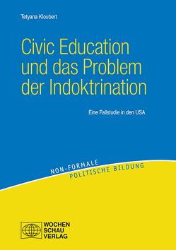 Civic Education und das Problem der Indoktrination von Kloubert,  Tetyana