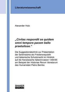 """""""Civitas respondit se quidem omni tempore pacem bello praetulisse."""" von Holz,  Alexander"""