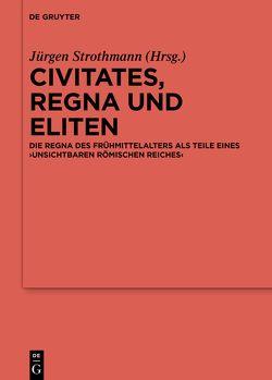 Civitates, regna und Eliten von Strothmann,  Jürgen