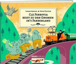 Clà Ferrovia reist zu den Gnomen ins Farbenland von BARDILL,  LINARD, Pfeiffer,  Peter