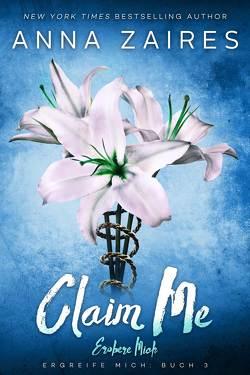 Claim Me – Erobere Mich von Anna,  Zaires, Schellenberg,  Grit, Zales,  Dima