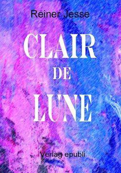 Clair de Lune von Dr. med. Jesse,  Reiner