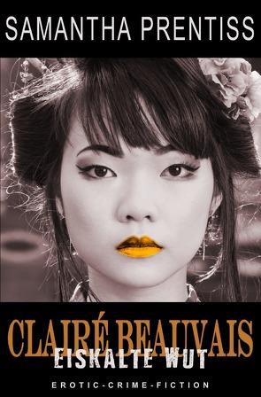 Clairé Beauvais / Eiskalte Wut von Prentiss,  Samantha, Riedel,  Thomas, Smith,  Susann