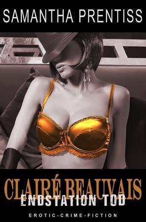 Clairé Beauvais / Endstation Tod von Prentiss,  Samantha, Riedel,  Thomas, Smith,  Susann