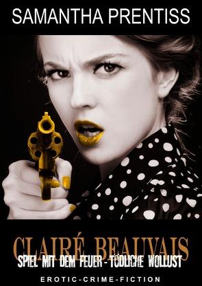 Clairé Beauvais Sammeledition / Clairé Beauvais – Sammleredition 1 von Prentiss,  Samantha, Riedel,  Thomas, Smith,  Susann