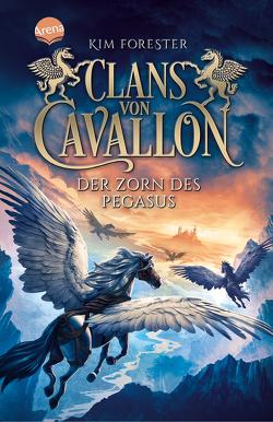 Clans von Cavallon (1). Der Zorn des Pegasus von Forester,  Kim, Köbele,  Ulrike, Meinzold,  Max