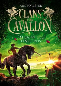 Clans von Cavallon (3). Im Bann des Einhorns von Forester,  Kim, Köbele,  Ulrike, Meinzold,  Max