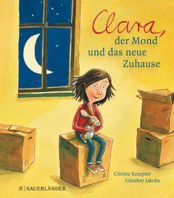 Clara, der Mond und das neue Zuhause Miniausgabe von Jakobs,  Günther, Kempter,  Christa